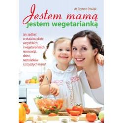 Jestem mamą jestem wegetarianką - dr Roman Pawlak