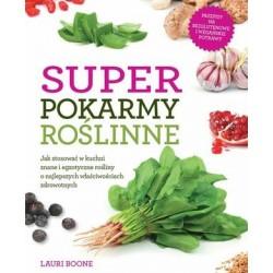 Superpokarmy roślinne - Lauri Boone