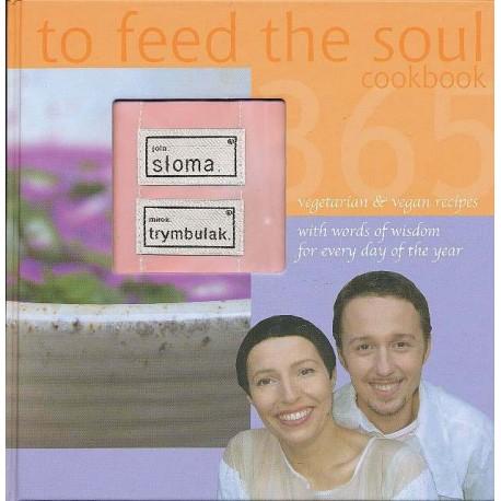 to feed the soul - Jola Słoma i Mirek Trymbulak