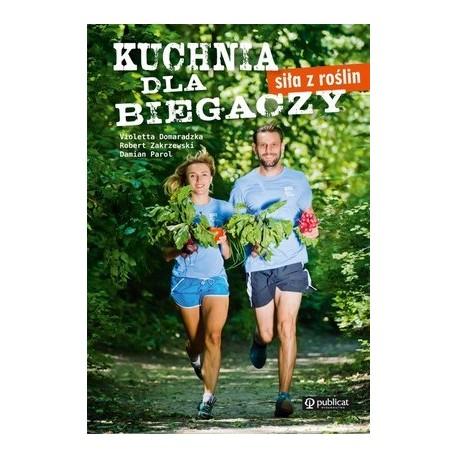 Kuchnia dla biegaczy. Siła z roślin
