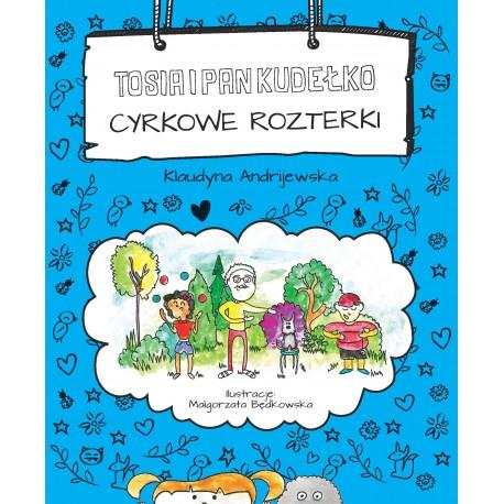 Tosia i Pan Kudełko: Cyrkowe rozterki