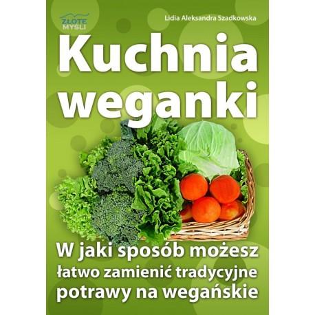 Kuchnia weganki. Lidia Szadkowska