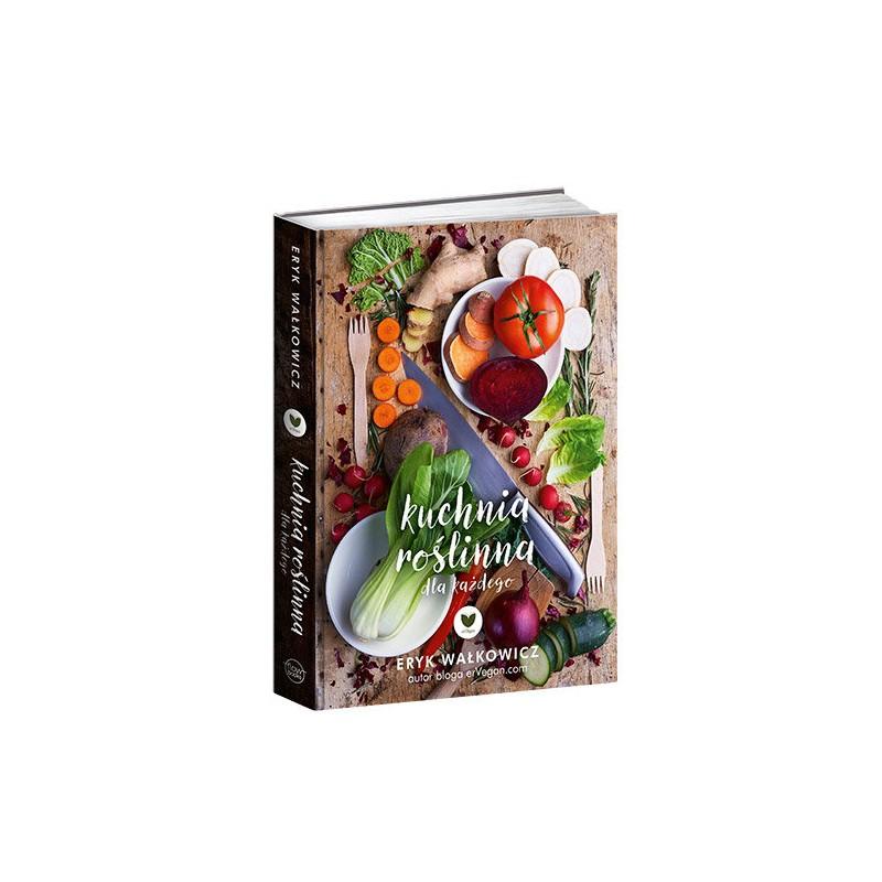 Ervegan Kuchnia Roślinna Dla Każdego Książka Eryka Wałkowicza