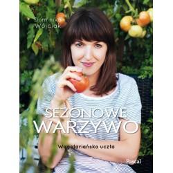 Sezonowe warzywo. Wegetariańska uczta - Dominika Wójciak