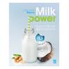 Milk power. Mleko roślinne 80 przepisów