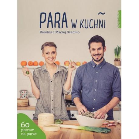 Para w kuchni - Karolina i Maciej Szaciłło