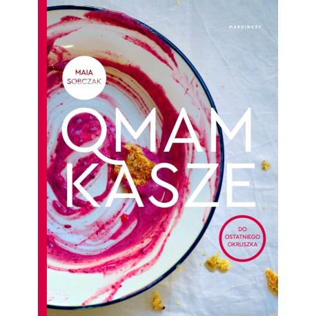 Qmam kasze do ostatniego okruszka -Maia Sobczak